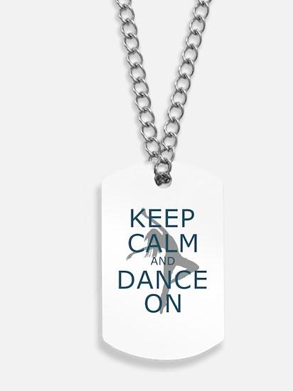 Keep Calm And Dance On Teal Dog Tags