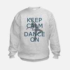 Keep Calm and Dance On Teal Sweatshirt