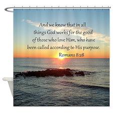 ROMANS 8:28 Shower Curtain