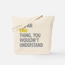 Its An Emu Thing Tote Bag