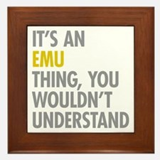 Its An Emu Thing Framed Tile