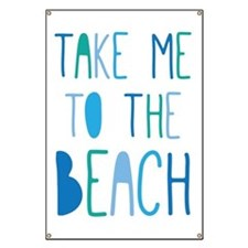 Take Me To The Beach Banner