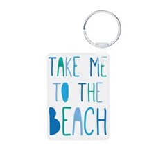 Take Me To The Beach Keychains
