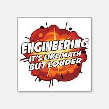 Engineering - It's Like Math But Louder Sticker