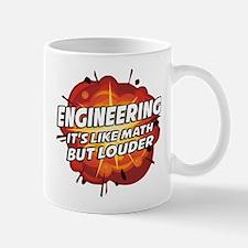 Engineering - It's Like Math But Louder Mugs
