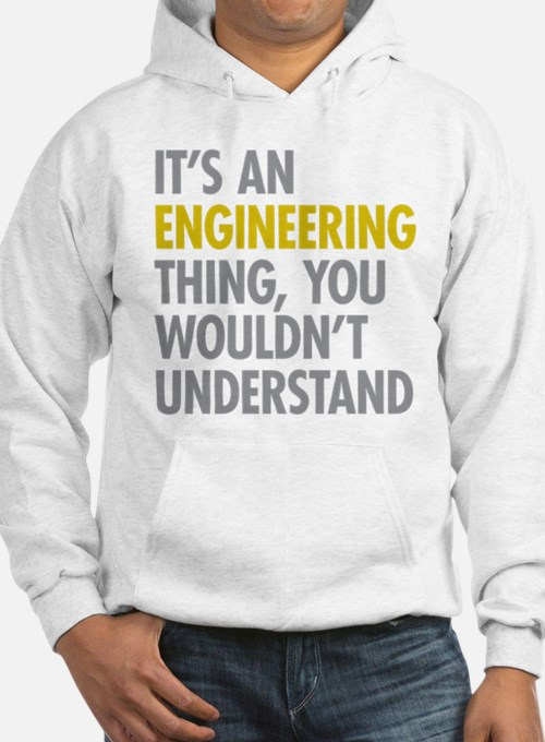 Its An Engineering Thing Hoodie