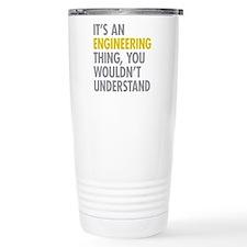 Its An Engineering Thin Travel Mug