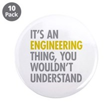 "Its An Engineering Thing 3.5"" Button (10 pack)"