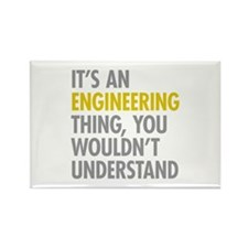 Its An Engineering Thing Rectangle Magnet