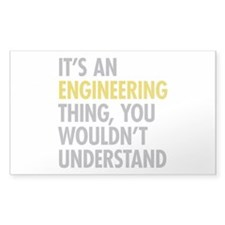 Its An Engineering Thing Decal