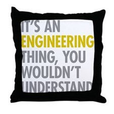 Its An Engineering Thing Throw Pillow