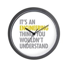 Its An Engineering Thing Wall Clock