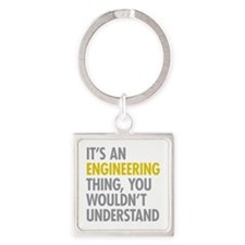 Its An Engineering Thing Square Keychain