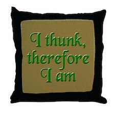I Thunk Throw Pillow