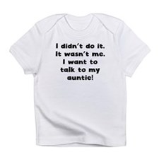 I Want To Talk To My Auntie Infant T-Shirt