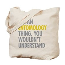 Its An Entomology Thing Tote Bag
