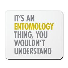 Its An Entomology Thing Mousepad