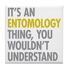 Its An Entomology Thing Tile Coaster