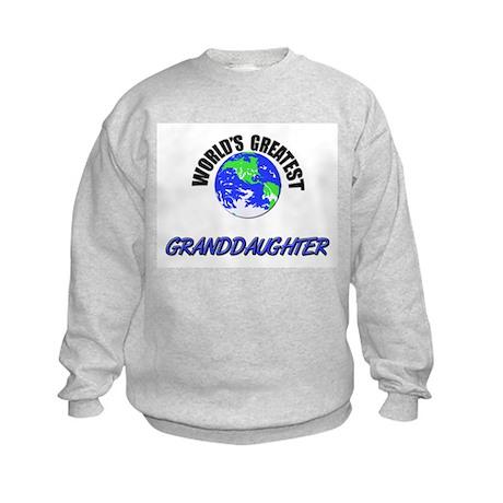 World's Greatest GRANDDAUGHTER Kids Sweatshirt
