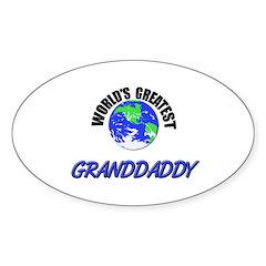 World's Greatest GRANDDADDY Oval Decal