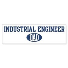 Industrial Engineer dad Bumper Bumper Sticker