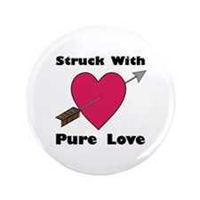 """Struck With Love 3.5"""" Button"""