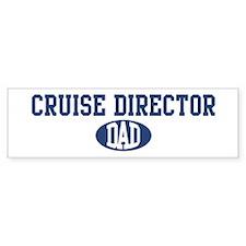 Cruise Director dad Bumper Bumper Sticker