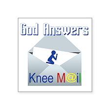 "God Answers Knee Mail Square Sticker 3"" x 3"""