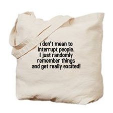 I don't mean to interrupt Tote Bag