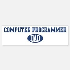 Computer Programmer dad Bumper Bumper Bumper Sticker