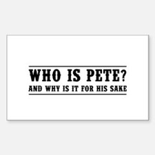 Who Is Pete? And Why Is It For His Sake Decal