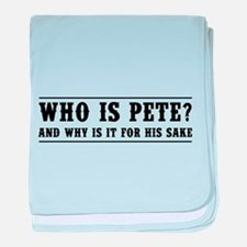 Who Is Pete? And Why Is It For His Sake baby blank