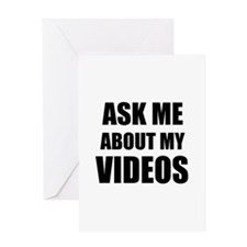 Ask me about my videos Greeting Cards