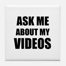 Ask me about my videos Tile Coaster