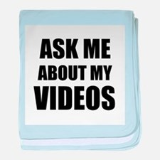 Ask me about my videos baby blanket