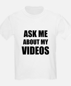 Ask me about my videos T-Shirt