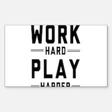 Work Hard Play Harder Decal