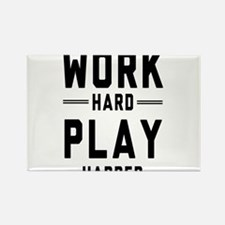 Work Hard Play Harder Magnets