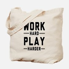 Work Hard Play Harder Tote Bag