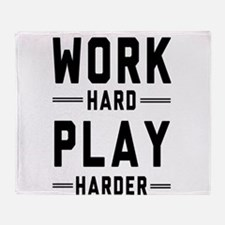 Work Hard Play Harder Throw Blanket