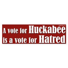 Huckabee is a Vote for Hate Bumper Bumper Sticker