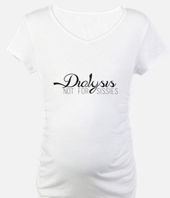 Dialysis - not for sissies. Shirt