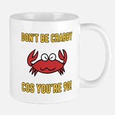 Funny 90th Birthday (Crabby) Mugs