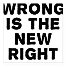 """Wrong Is The New Right Square Car Magnet 3"""" x 3"""""""