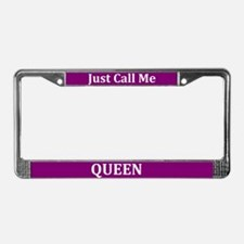 Just Call Me Queen License Plate Frame