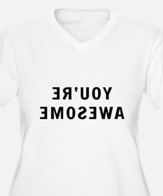 You're Awesome Plus Size T-Shirt
