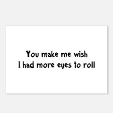 You make me wish I had more eyes to roll Postcards