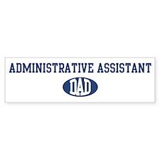 Administrative Assistant dad Bumper Bumper Sticker