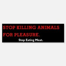 Stop Eating Meat Bumper Bumper Bumper Sticker
