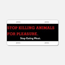 Stop Eating Meat Aluminum License Plate